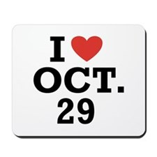 I Heart October 29 Mousepad