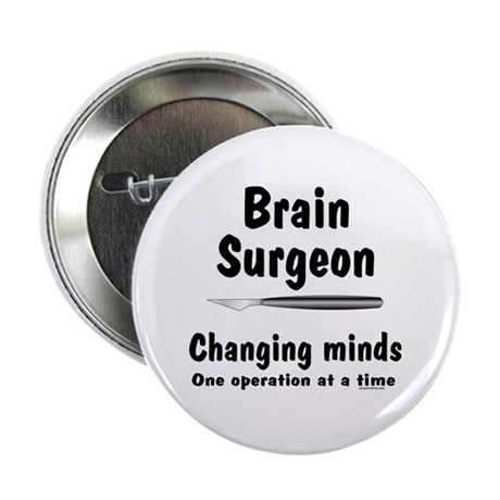 "Brain Surgeon 2.25"" Button (10 pack)"