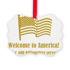 Welcome to America - Over 400 Bil Ornament