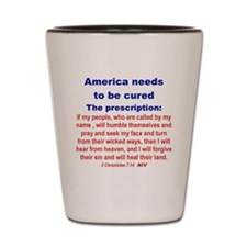 AMERICA NEEDS TO BE CURED... Shot Glass