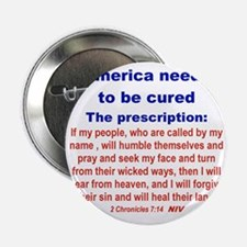 """AMERICA NEEDS TO BE CURED... 2.25"""" Button"""