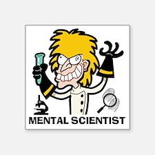 """mentalscientistfemale2 Square Sticker 3"""" x 3"""""""