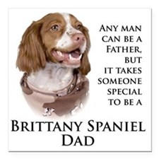 """Brittany Dad Square Car Magnet 3"""" x 3"""""""