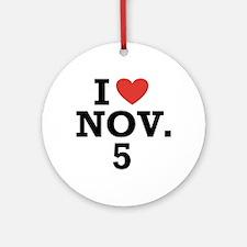 I Heart November 5 Ornament (Round)