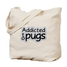 Addicted to Pugs Tote Bag