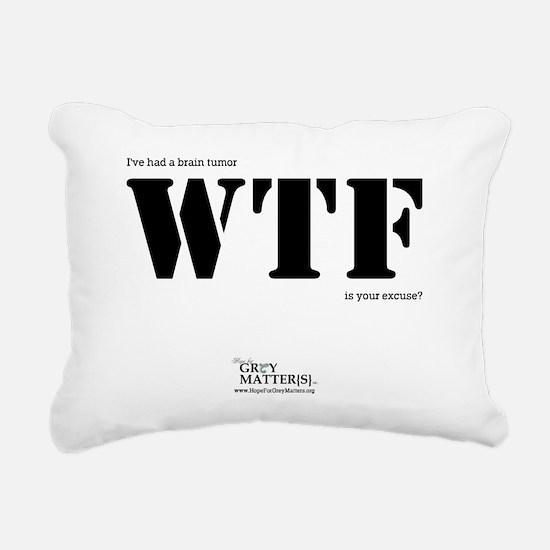 Ive had a brain tumor WT Rectangular Canvas Pillow