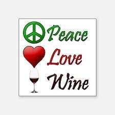 "PeaceLoveWine Square Sticker 3"" x 3"""