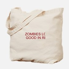 ZOMBIES LOOK GOOD IN RED Tote Bag