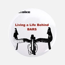 "Cycling T Shirt - Life Behind Bars 3.5"" Button"