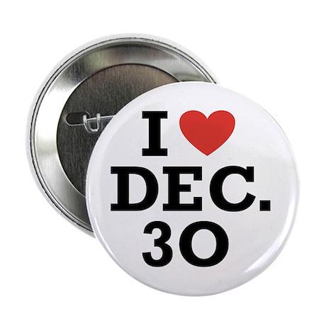 """I Heart December 30 2.25"""" Button (10 pack)"""
