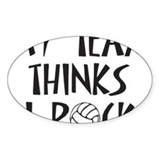 my team thinks i rock volleyball Decal