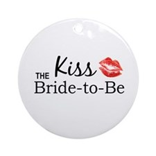 Kiss the Bride-to-be Ornament (Round)