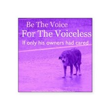 """Will you be their voice? Square Sticker 3"""" x 3"""""""