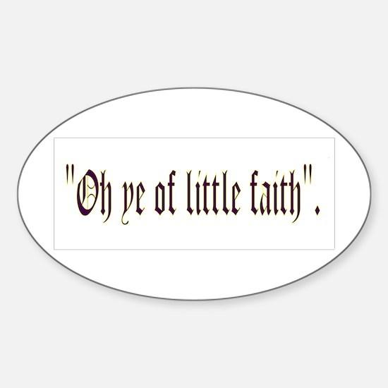 Ye O Lil Faith Oval Decal