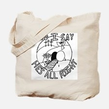 And I Say Tote Bag