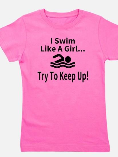 I Swim Like A Girl... Girl's Tee