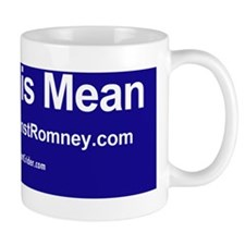 Dogs Against Romney bumber-mitt is mean Small Mug