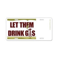 No Fracking - Let Them Drin Aluminum License Plate