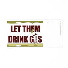 No Fracking - Let Them Drin Aluminum License Plate
