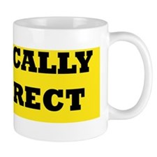 POLITICALLY INCORRECT bumpersticker Coffee Mug