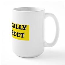 POLITICALLY INCORRECT bumpersticker Mug