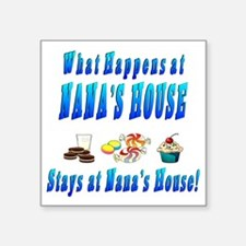 """What Happens At Nanas House Square Sticker 3"""" x 3"""""""