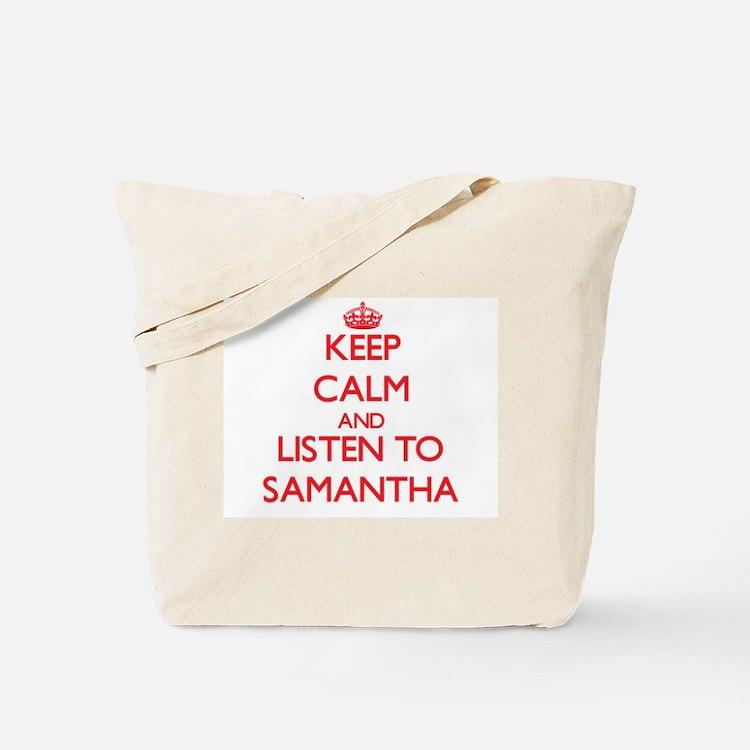 Keep Calm and listen to Samantha Tote Bag
