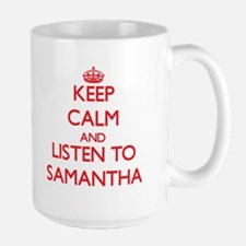 Keep Calm and listen to Samantha Mugs