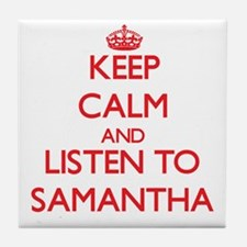 Keep Calm and listen to Samantha Tile Coaster