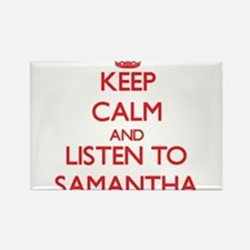 Keep Calm and listen to Samantha Magnets