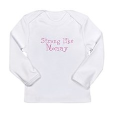 Strong like Mommy Long Sleeve T-Shirt