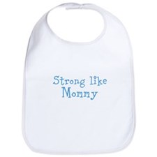 Strong like Mommy Bib