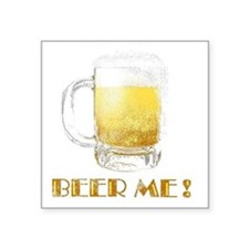 "beer me 2 Square Sticker 3"" x 3"""