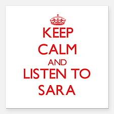 "Keep Calm and listen to Sara Square Car Magnet 3"""
