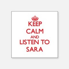 Keep Calm and listen to Sara Sticker