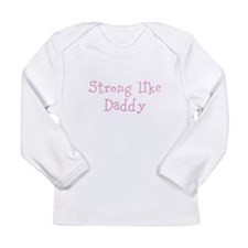Strong like Daddy Long Sleeve T-Shirt