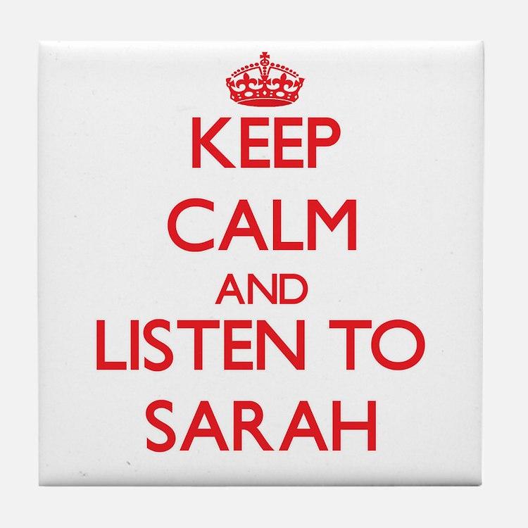 Keep Calm and listen to Sarah Tile Coaster