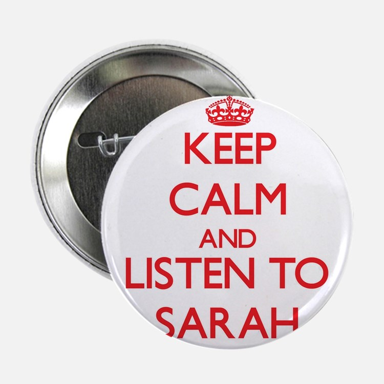 "Keep Calm and listen to Sarah 2.25"" Button"