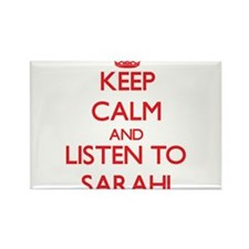 Keep Calm and listen to Sarahi Magnets