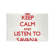 Keep Calm and listen to Savana Magnets