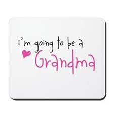 I'm going to be a Grandma Mousepad