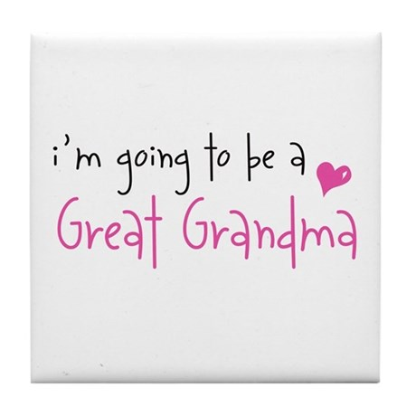 I'm going to be a Great Grandma Tile Coaster