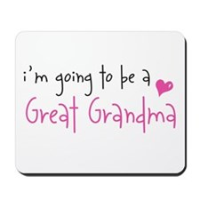 I'm going to be a Great Grandma Mousepad