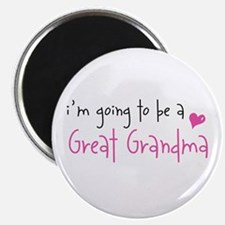 I'm going to be a Great Grandma Magnet