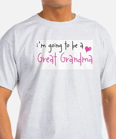 I'm going to be a Great Grandma T-Shirt