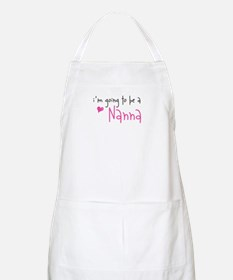 I'm going to be a Nanna BBQ Apron