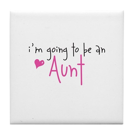 I'm going to be an Aunt Tile Coaster