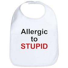 Allergic To Stupid Bib