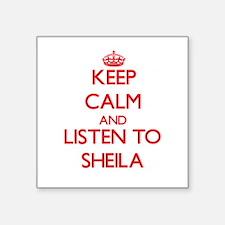 Keep Calm and listen to Sheila Sticker
