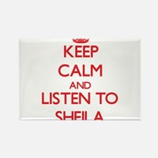 Keep Calm and listen to Sheila Magnets
